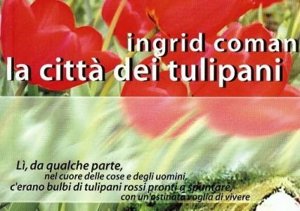 Ingrid Beatrice Coman – La città dei tulipani