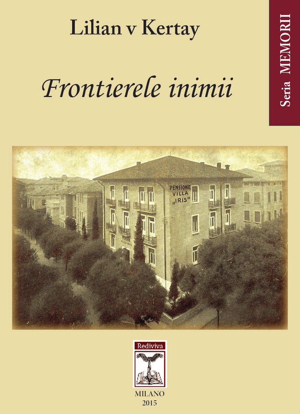 """Memoriile unei femei obișnuite: Lilian Kertay """"Forntierele inimii"""""""