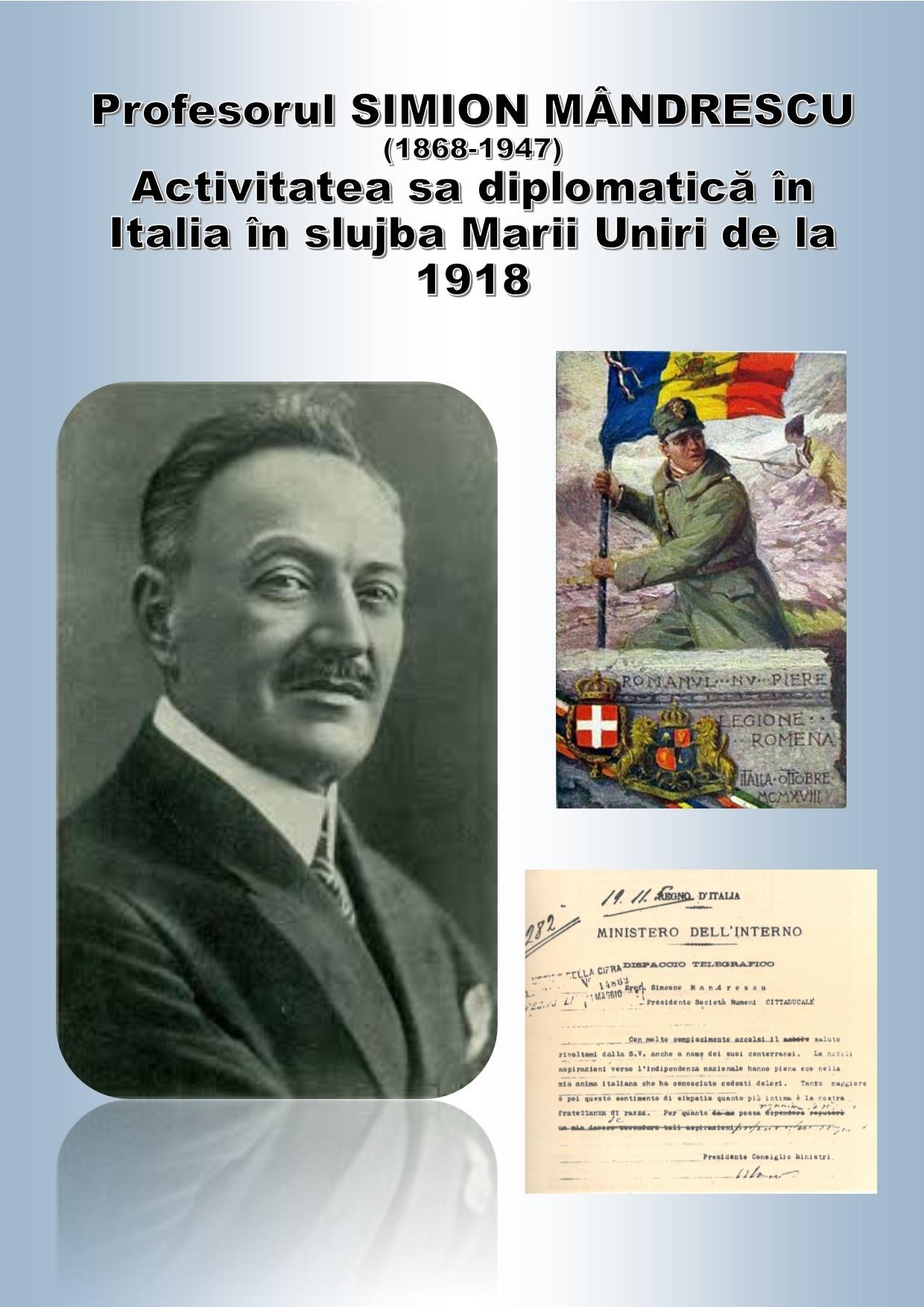 Profesorul Simion Mândrescu (1868-1947). Eforturile sale diplomatice depuse în Italia pentru realizarea Marii Uniri de la 1918