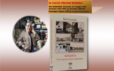 "O nouă apariție editorială Rediviva: ""România. Un itinerariu printre amintiri 1957-1967"" de Ida Garzonio, 323 p."