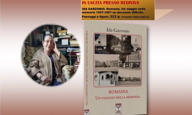 """In uscita il volume: """"Romania. Un viaggio nella memoria. 1957-1967 un decennio difficile. Paesaggi e figure"""", IDA GARZONIO, Rediviva, 2020"""