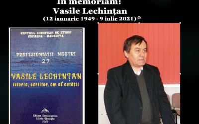 In memoriam: Vasile Lechințan (12 ianuarie 1949 – 9 iulie 2021)
