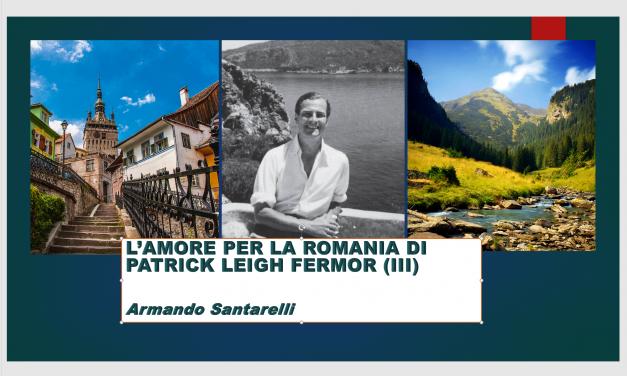 L'amore per la Romania di Patrick Leigh Fermor (III)