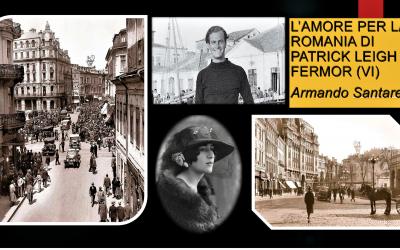 L'amore per la Romania di Patrick Leigh Fermor (VI)